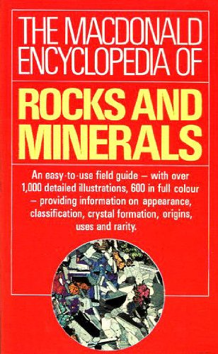 The Macdonald Encyclopaedia of Rocks and Minerals