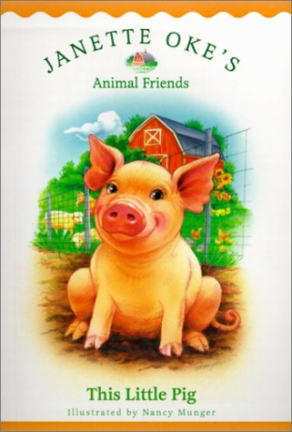 This Little Pig (Janette Oke's Animal Friends)