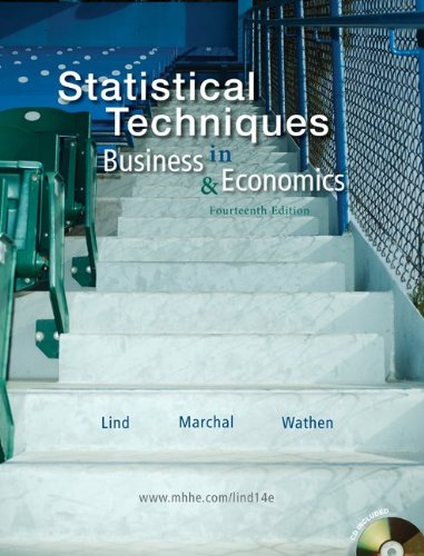 Statistical Techniques in Business and Economics by Douglas A. Lind, ISBN: 9780078020520
