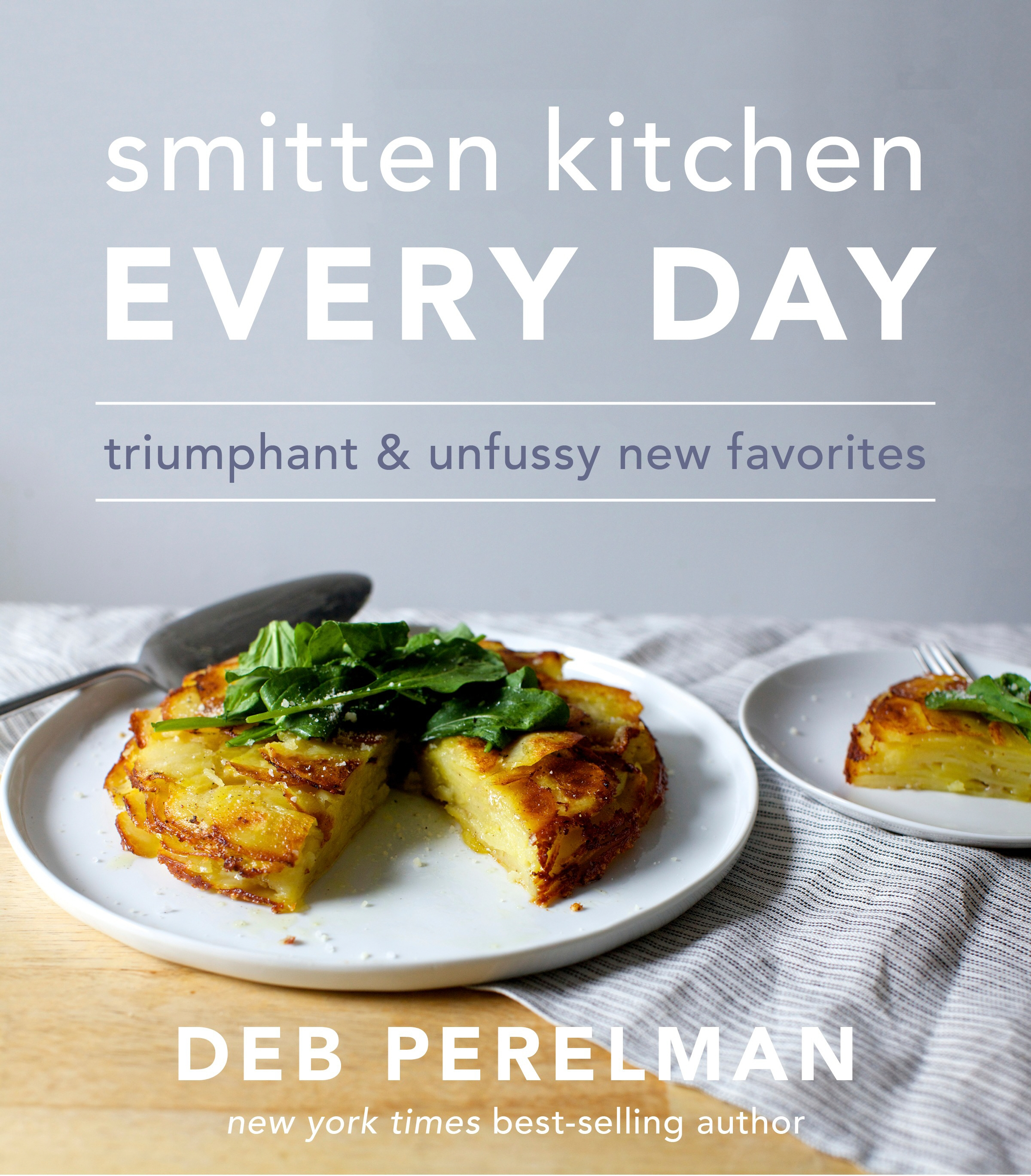 Smitten Kitchen Every Day: Triumphant and Unfussy New Favorites by Deb Perelman, ISBN: 9781910931837