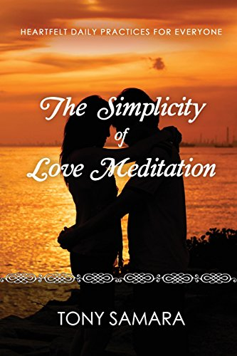 The Simplicity of Love Meditation by Tony Samara, ISBN: 9780957696440