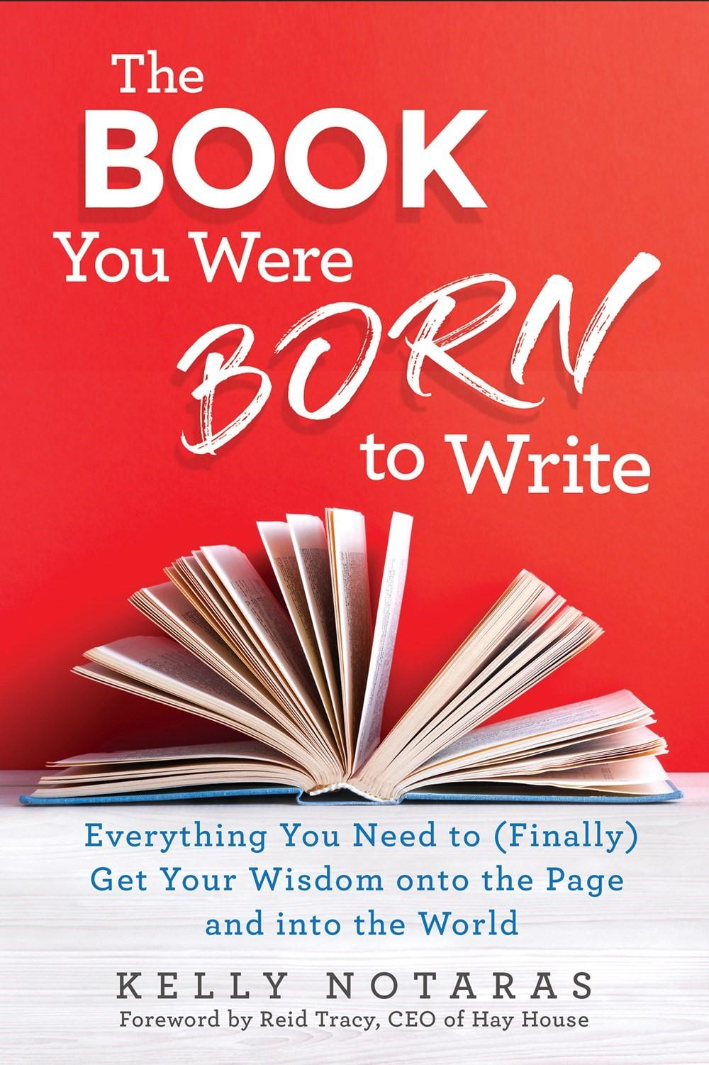 Book You Were Born To WriteEverything You Need to (Finally) Get Your Wisdo...