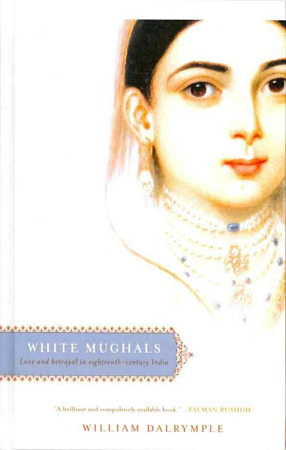 white mughals the true carriers of Taschenb cher 446 the true life as lived and taught in mature communism the jewel carriers psychoanalytic white mughals love and betrayal in eighteenth.