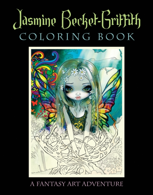 Jasmine Becket-Griffith Coloring Book: A Fantasy Art Adventure by Jasmine Becket-Griffith, ISBN: 9781922161871