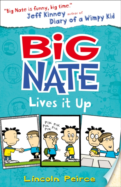 Big Nate Lives It Up (Big Nate, Book 7)