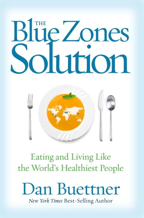 The Blue Zones SolutionEating and Living Like the World's Healthiest P...