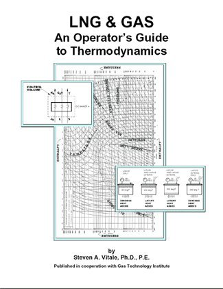 LNG & Gas; an Operator's Guide to Thermodynamics by Steven A. Vitale, ISBN: 9781582220642