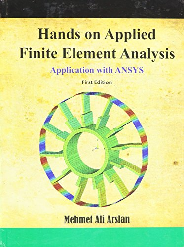 Hands on Applied Finite Element Analysis Application with ANSYS