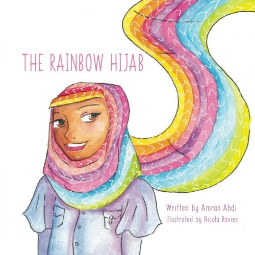 The Rainbow Hijab by Amran Abdi, ISBN: 9781541197954