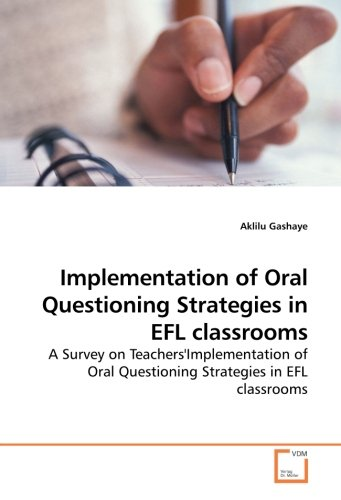 Implementation of Oral Questioning Strategies in EFL classrooms