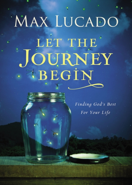 Let the Journey BeginFinding God's Best for Your Life