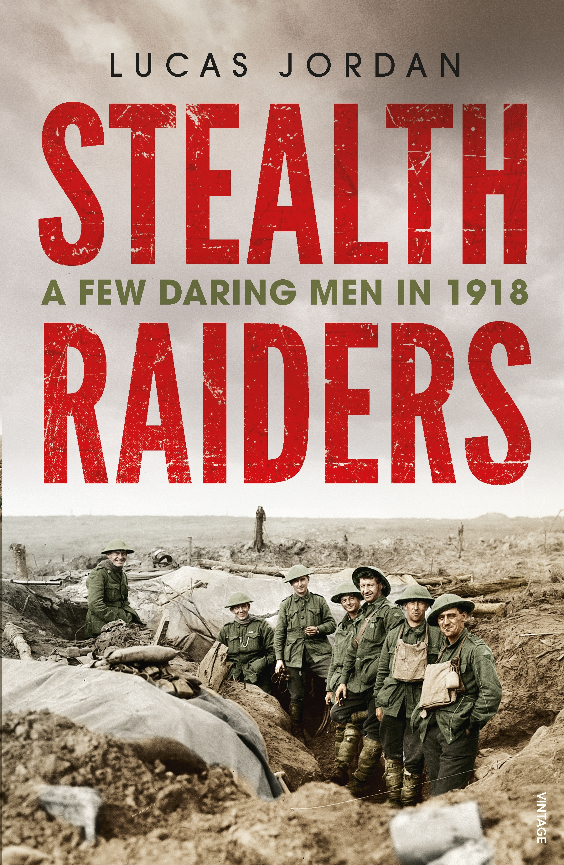 Stealth RaidersA Few Daring Men in 1918