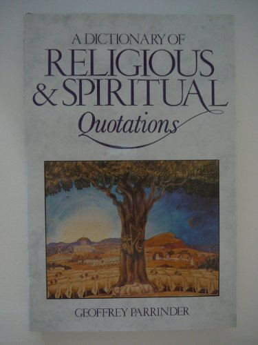 A Dictionary of Religious & Spiritual Quotations by Geoffrey Parrinder, ISBN: 9780132101219