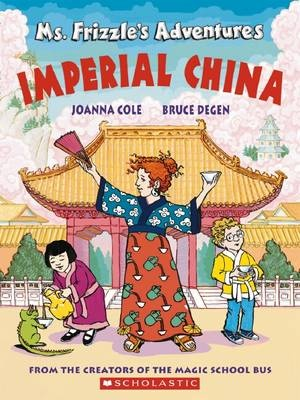 Imperial China (Ms Frizzle's Adventures) by Joanna Cole, ISBN: 9780590108232