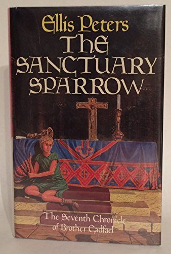 The Sanctuary Sparrow by Ellis Peters, ISBN: 9780333342398