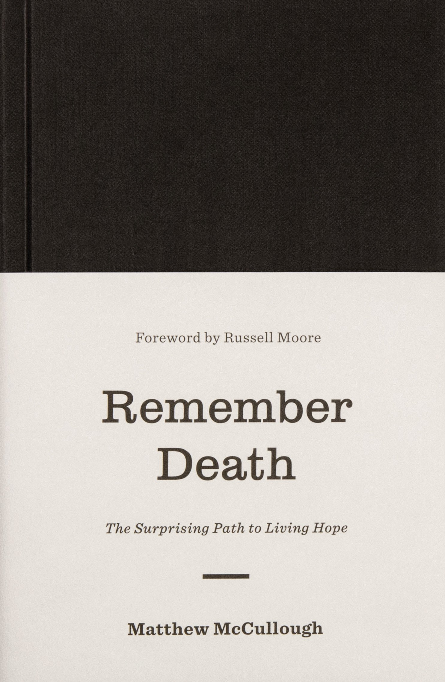 Remember DeathThe Surprising Path to Living Hope