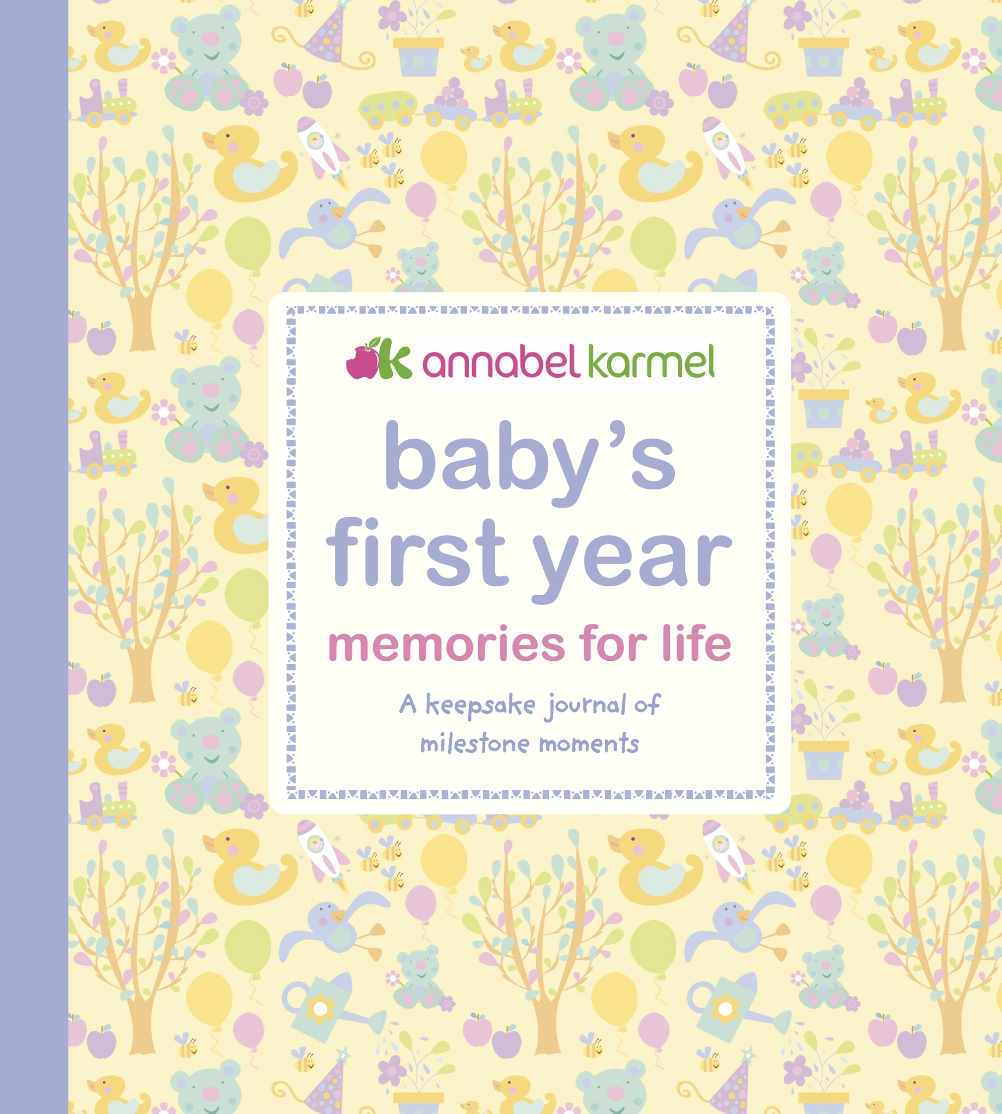 Baby's First Year: Memories for Life - A Keepsake Journal of Milestone  Moments by Annabel Karmel, ISBN: 9781405331326