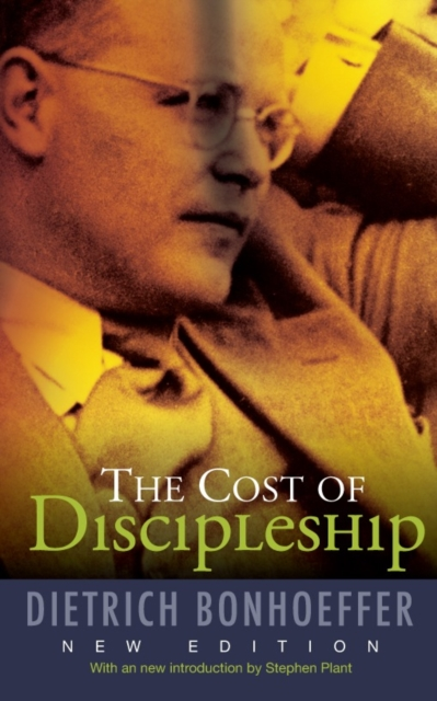 The Cost of Discipleship by Dietrich Bonhoeffer, ISBN: 9780334053408