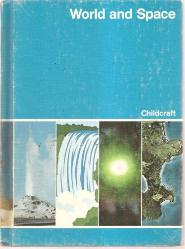Childcraft: the How and Why Library Volume 4 (World and Space)