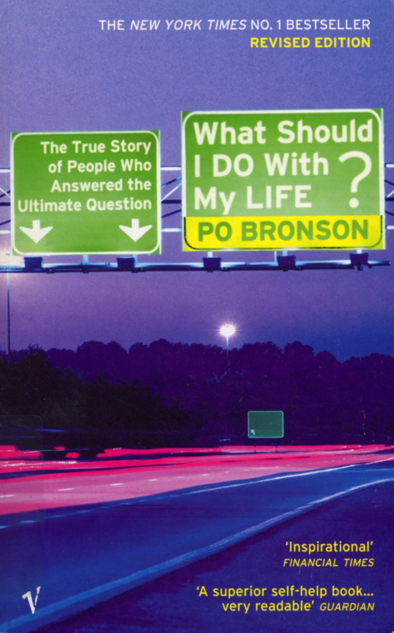 What Should I Do With My Life? by Po Bronson, ISBN: 9780099437994