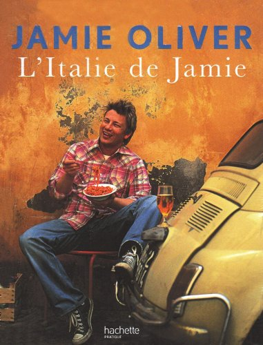 L'Italie de Jamie (French edition) by Jamie Oliver, ISBN: 9782012377868