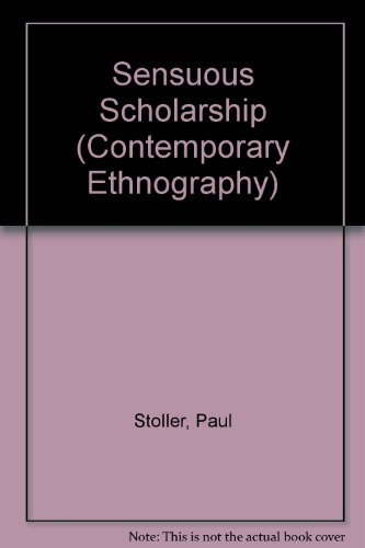 Sensuous Scholarship (Contemporary Ethnography)