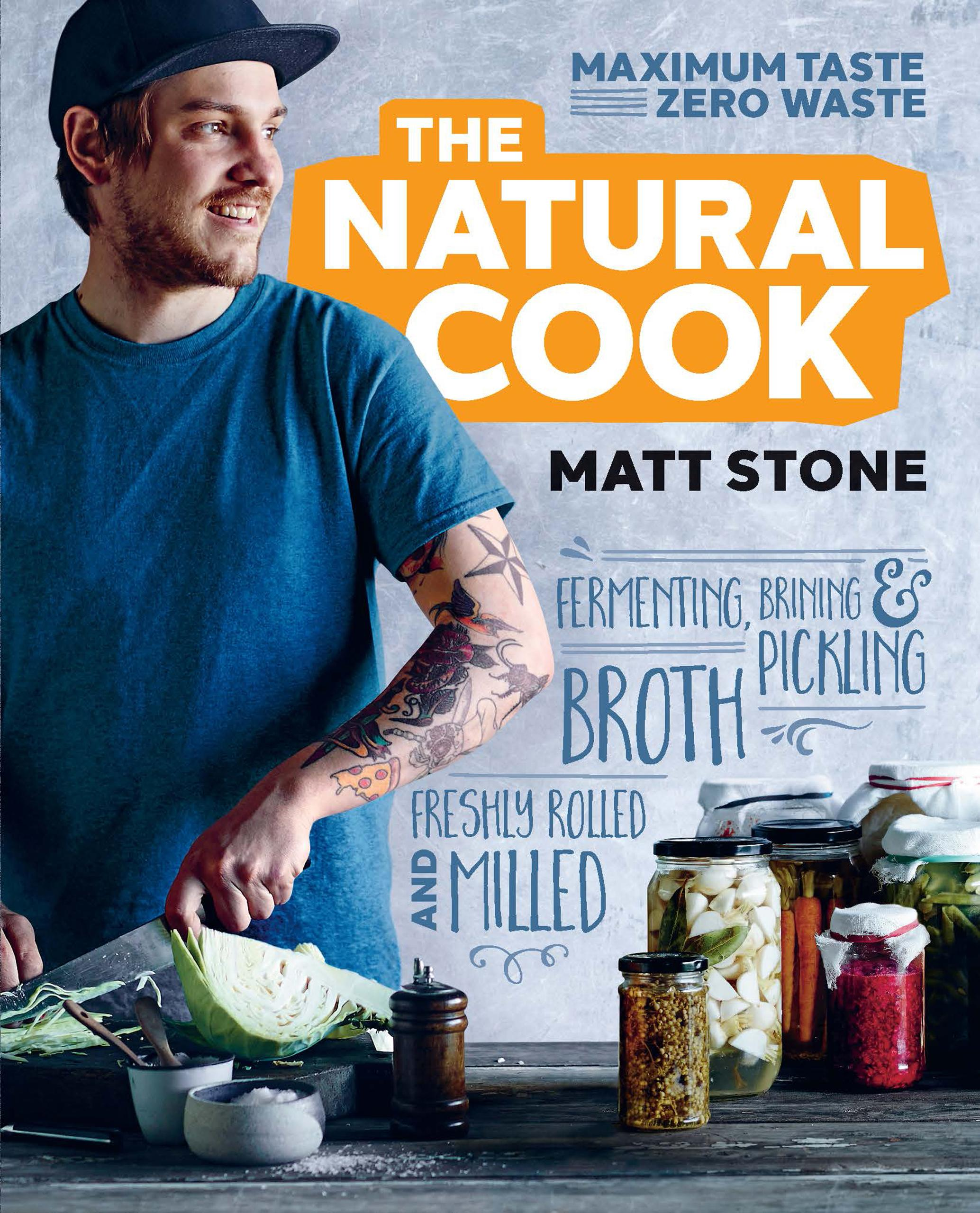 The Natural Cook by Matt Stone, ISBN: 9781952534553
