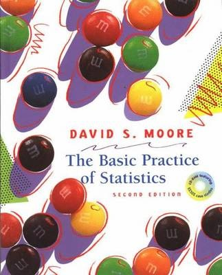 The Basic Practice of Statistics by David S. Moore, ISBN: 9780716736271
