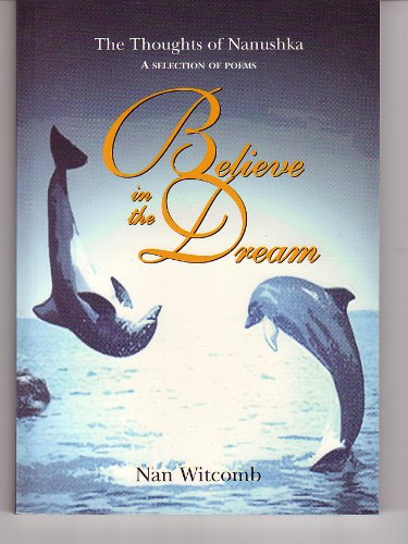 Believe in the Dream: the Thoughts of Nanushka