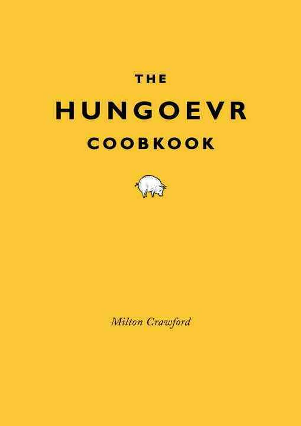The Hungoevr Cookbook by Milton Crawford, ISBN: 9780307886316