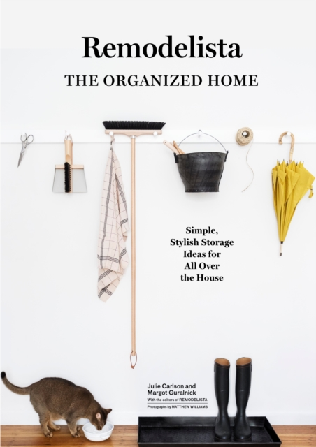 Remodelista: The Organized HomeSimple, Stylish Storage Ideas for All Over the ...