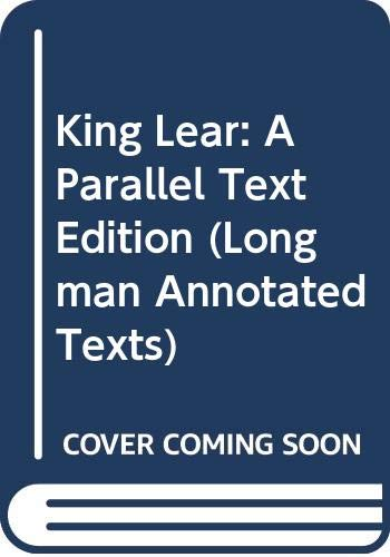 King Lear: A Parallel Text Edition