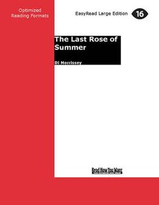 The Last Rose of Summer (2 Volume Set) by Di Morrissey, ISBN: 9781459622289