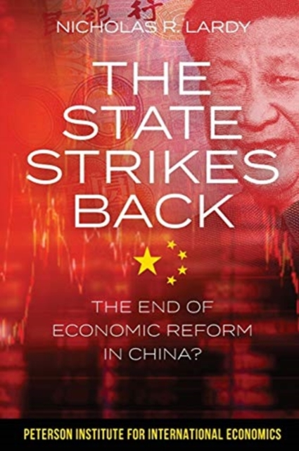 The State Strikes Back - The End of Economic Reform in China? by Nicholas Lardy, ISBN: 9780881327373