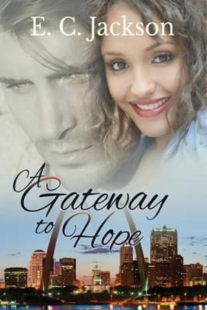 A Gateway to Hope by E C Jackson, ISBN: 9780996181228
