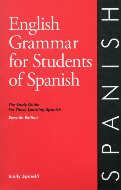 English Grammar for Students of Spanish - 5th Edition by Emily Spinelli, ISBN: 9780934034418