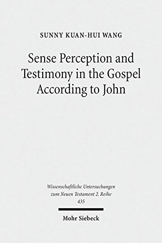 Sense Perception and Testimony in the Gospel According to John