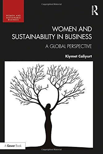 Women and Sustainability in Business: A Global Perspective (Women and Sustainable Business)