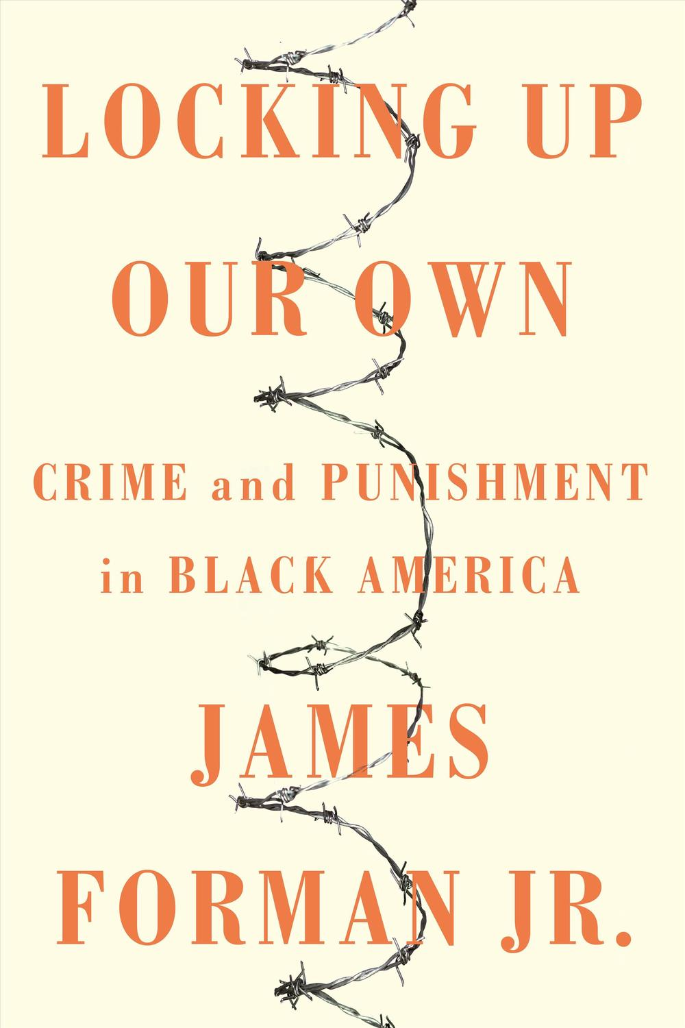 Locking Up Our OwnCrime and Punishment in Black America