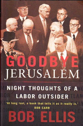 Goodbye Jerusalem: Night Thoughts of a Labor Outsider