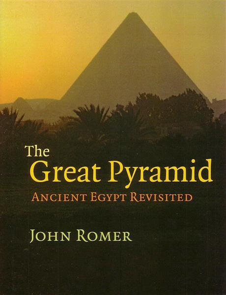 The Great Pyramid: Ancient Egypt Revisited by John Romer, ISBN: 9780521871662