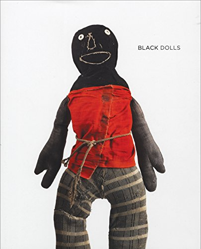 Black Dolls: Unique African American Dolls 1850-1930: from the Collection of Deborah Neff