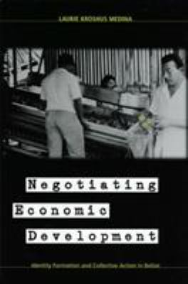 Negotiating Economic Development: Identity Formation and Collective Action in Belize