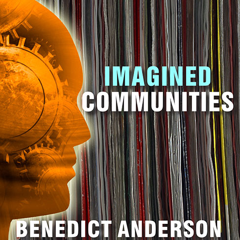 Imagined Communities by Benedict Anderson, ISBN: 9781452606330