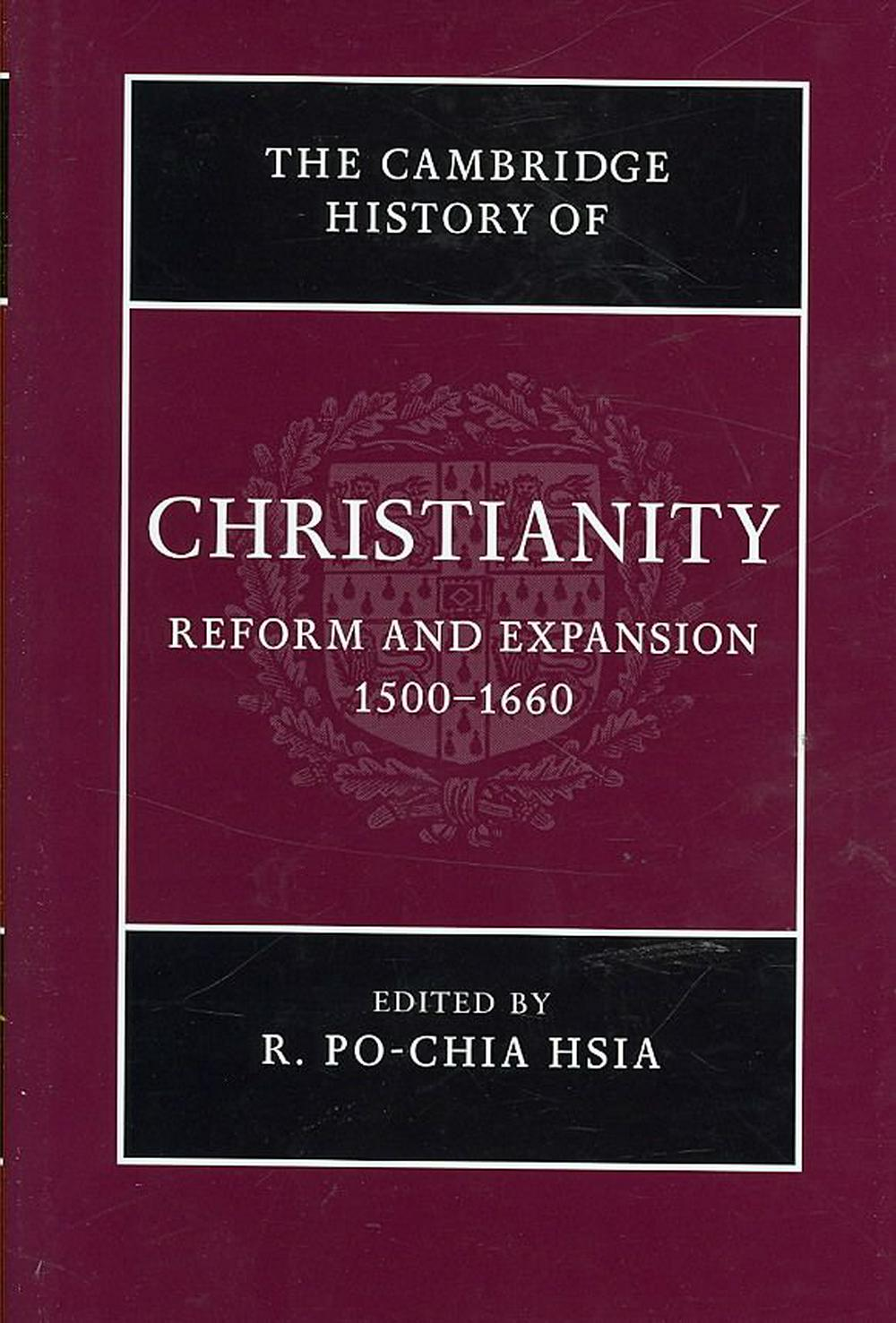Cambridge History of Christianity: Volume 6, Reform and Expansion 1500-1660