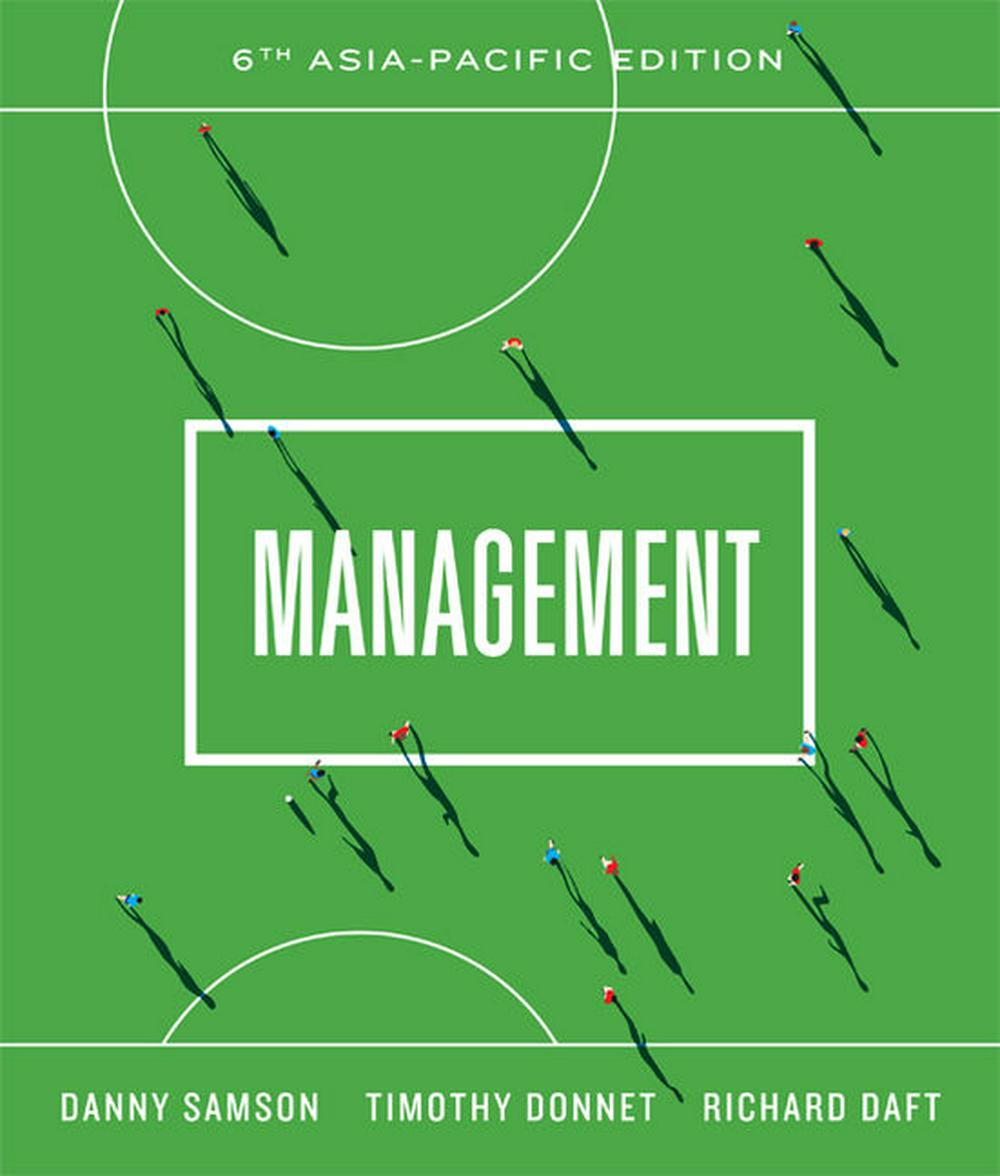 Management with Student Resource Access 12 Months by Danny Samson,Richard L. Daft,Timothy Donnet, ISBN: 9780170388412