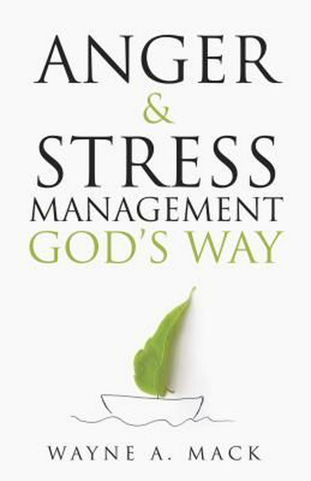 Anger and Stress Management God's Way by Wayne A Mack, ISBN: 9781629952956