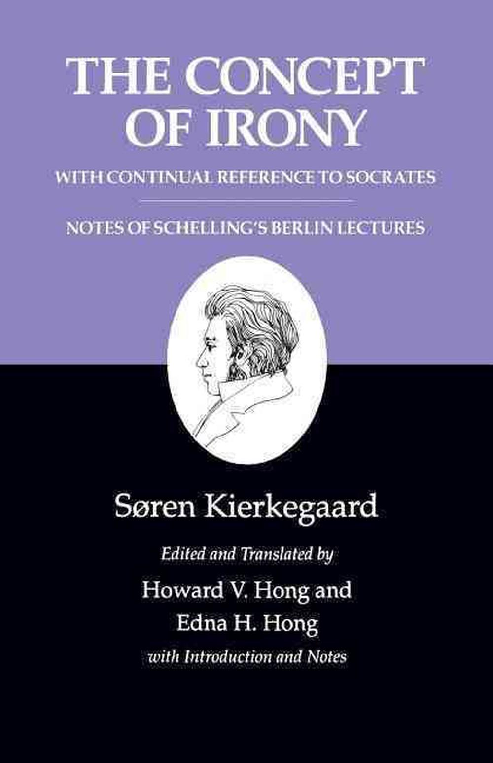 Kierkegaard's Writings: Concept of Irony, with Continual Reference to Socrates/Notes of Schelling's Berlin Lectures v. 2
