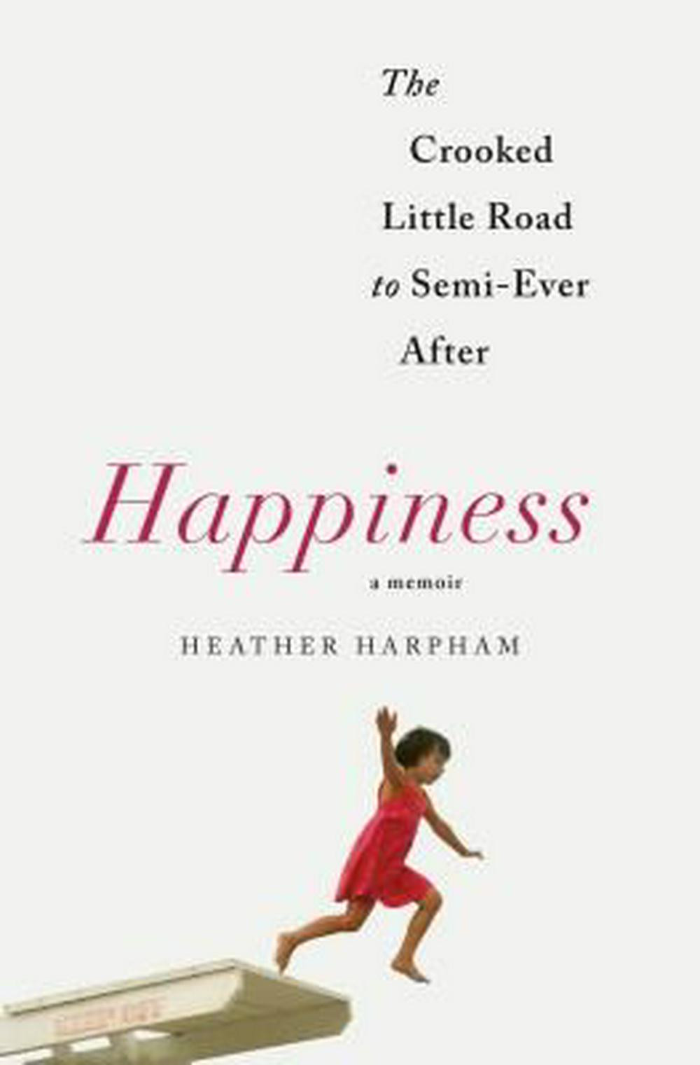 Happiness by Heather Harpham, ISBN: 9781250131560
