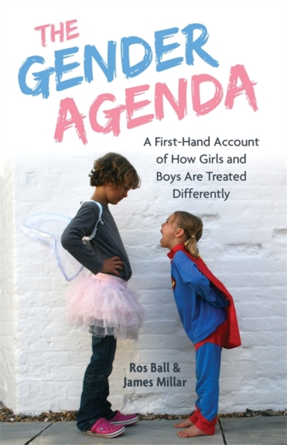 The Gender AgendaA First-Hand Account of How Girls and Boys are ...